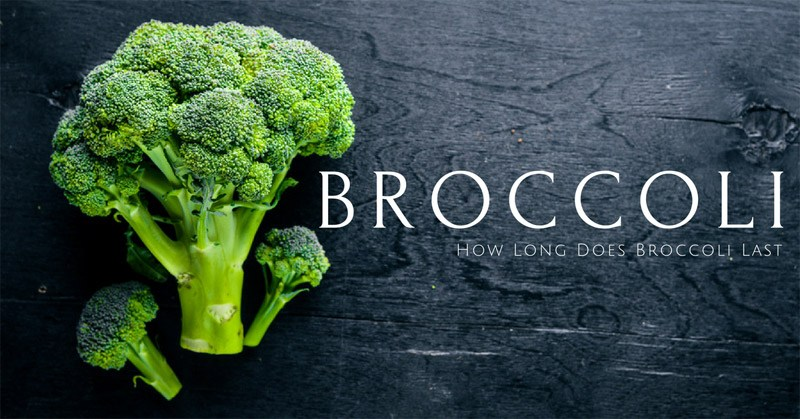 How Long Does Broccoli Last